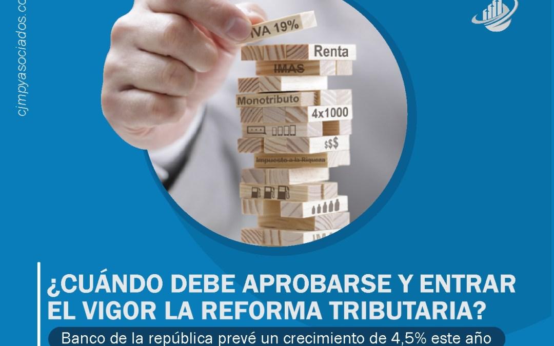 ¿Cuándo debe aprobarse y entrar el vigor la reforma tributaria?
