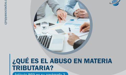¿Qué es el abuso en materia tributaria?