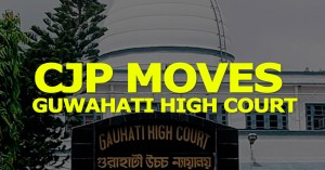 CJP moves Guwahati HC video