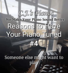 Someone else might want to play piano