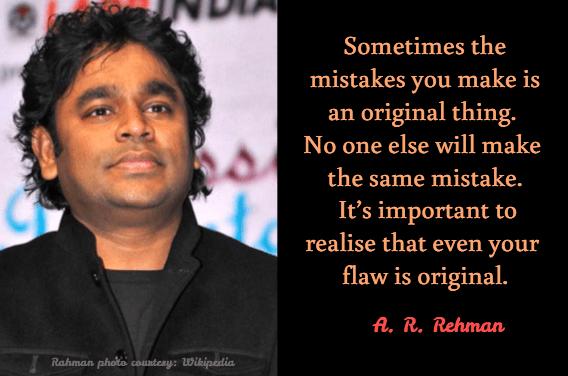 Creativity quotes A R Rahman