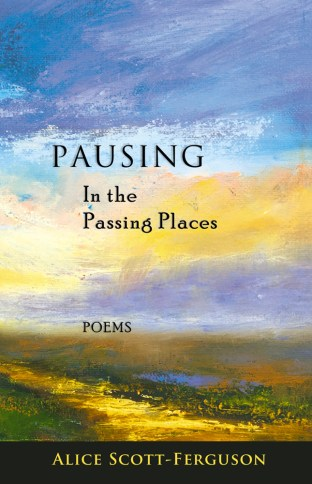 Pausing in the Passing Places : Poems by Alice Scott-Ferguson