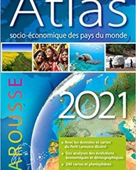 ATLAS SOCIO-ECONOMIQUE 2021 DES PAYS DU MONDE –