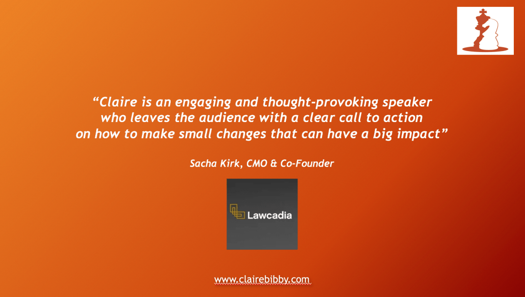 Claire is an engaging and thought provoking speaker who leaves the audience with a clear call to action on how to make small changes that can have a big impact.  Speaker Claire Bibby