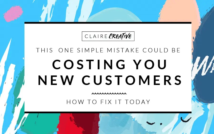 This simple mistake could be costing you new customers