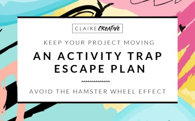 Keep your project moving with an activity trap escape plan