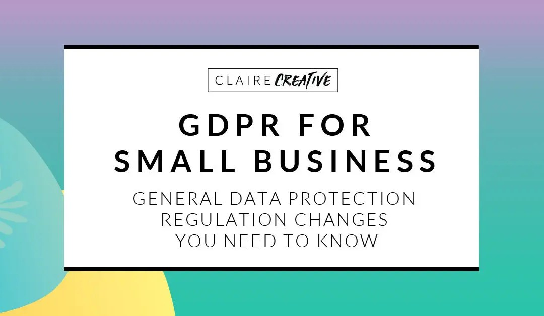 GDPR for small business. What you need to do before May 2018.