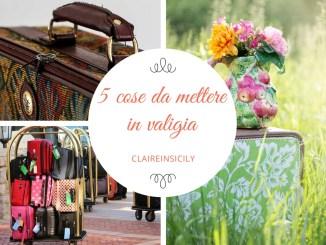 5 cose da mettere in valigia