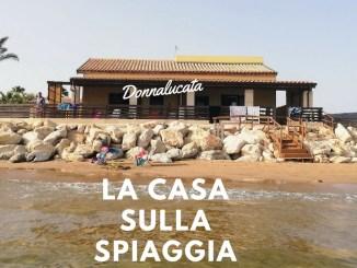 una casa sulla spiaggia a donnalucata