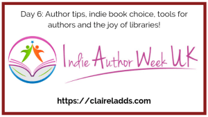 Indie author week day 6 blog post by Claire Ladds author