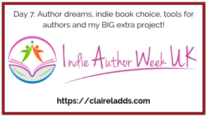 Indie author week day 7 blog post by Claire Ladds author