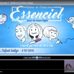 ESSENCIEL Saison 3 – Episode 2 – Walk-in & enfant indigo