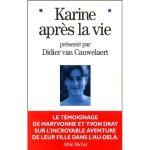 « Karine après la vie » : un témoignage bouleversant sur la vie après la mort