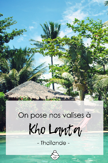 on-pose-nos-valises-à-kho-lanta-aventuriers-thailande-island-ile