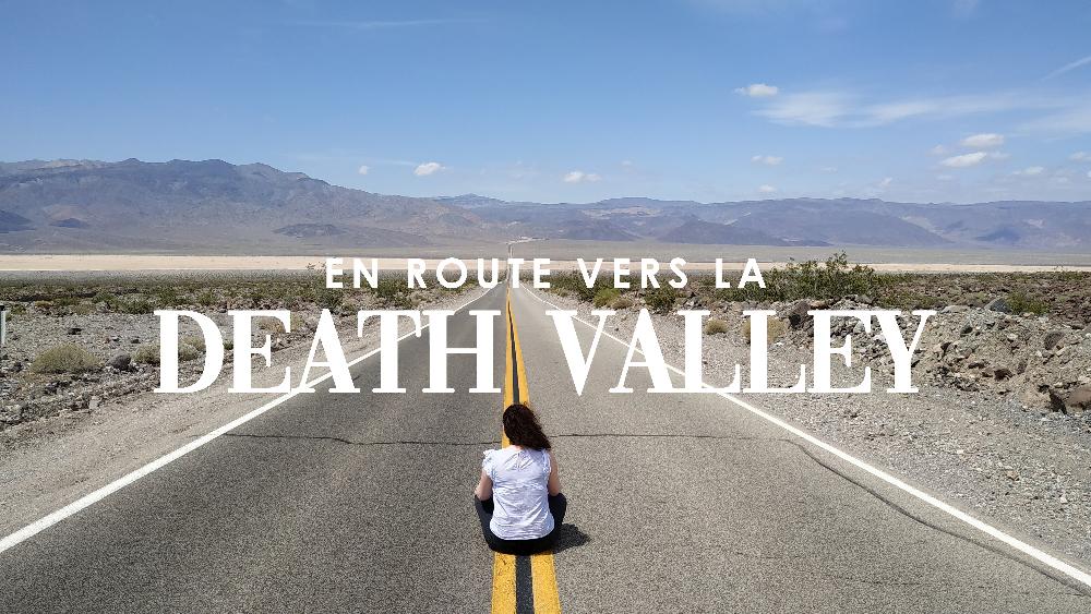en route vers la vallée de la mort