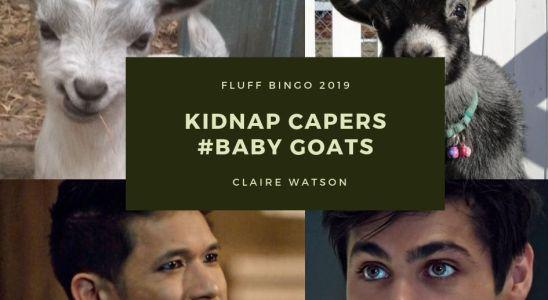Kidnap Capers — Baby Goats — Fluff Bingo 2019