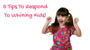 5 Steps To Respond To Whining