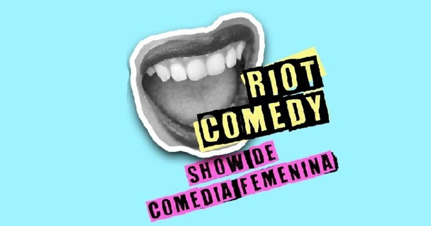 Riot Comedy | 07 marzo
