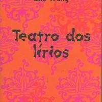 Teatro dos Lírios, de Lulu Wang
