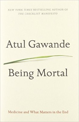Atul Gawande, Being Mortal