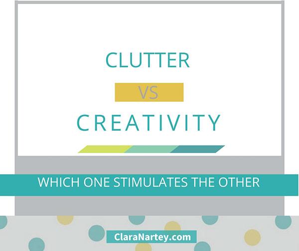 Clutter Stimulates Creativity or Does Creativity Create Clutter?