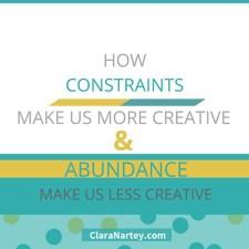How Constraints & Abundance Influence Your Creativity