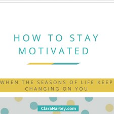 How to Stay Motivated When Life Changes on You