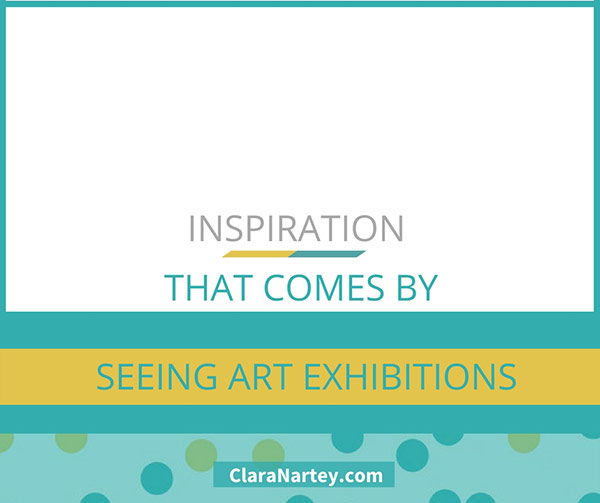 Inspiration That Comes From Seeing Art Exhibitions
