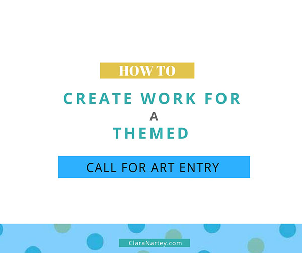 How to Create New Work for a Themed Call for Art Entry