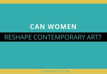 Can Women Reshape Contemporary art