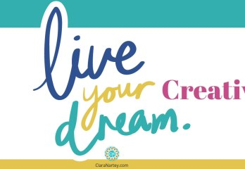 You can live Your Creative Dreams