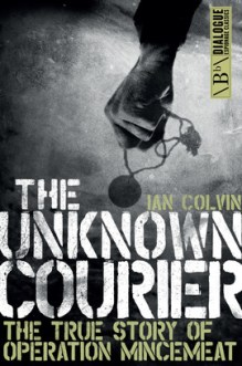 The Unknown Courier Ian Colvin