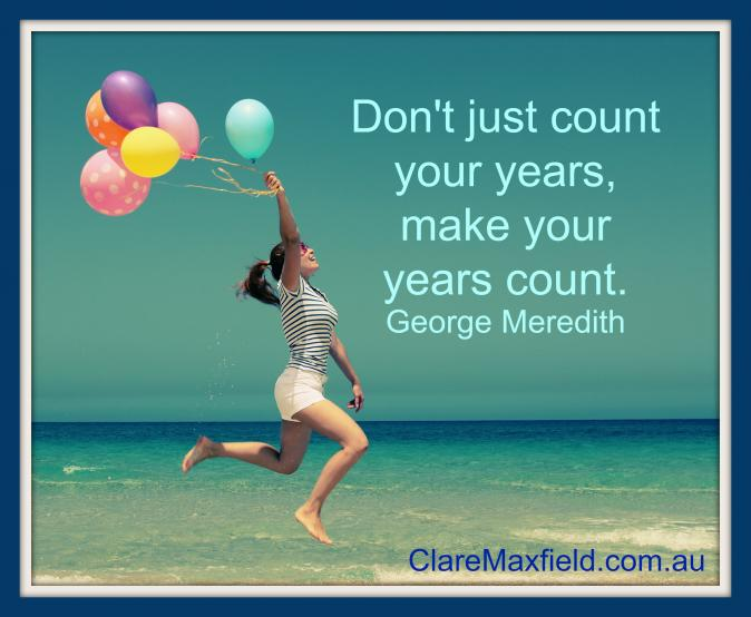 Don't just count your years, make your years count
