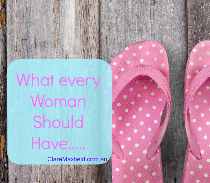What every women should have and know
