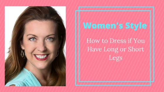 How to Dress Long or Short Legs
