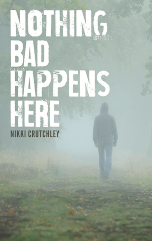 Nothing+Bad+Happens+Here