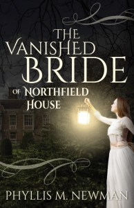 The Vanished Bride of Northfield House by Phyllis M Newman