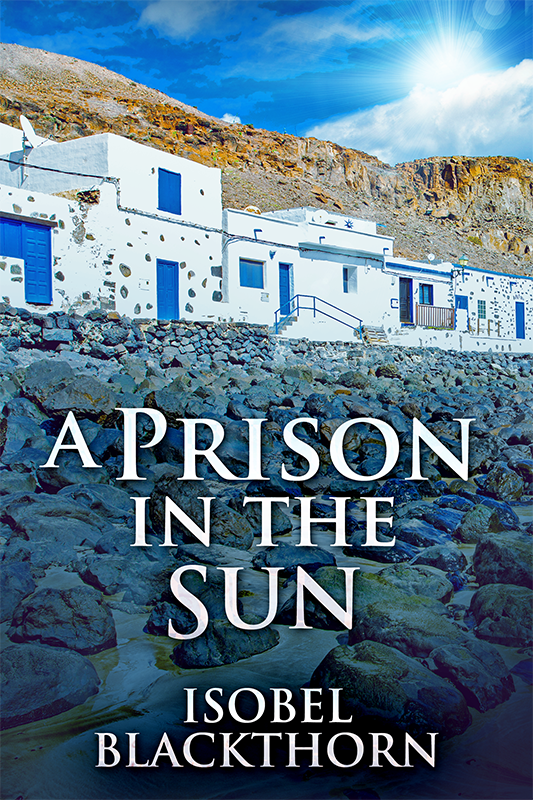 A Prison in the Sun by Isobel Blackthorn