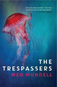 The Trespassers by Meg Mundell