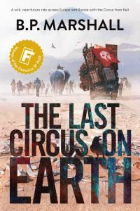 The Last Circus on Earth by BP Marshall