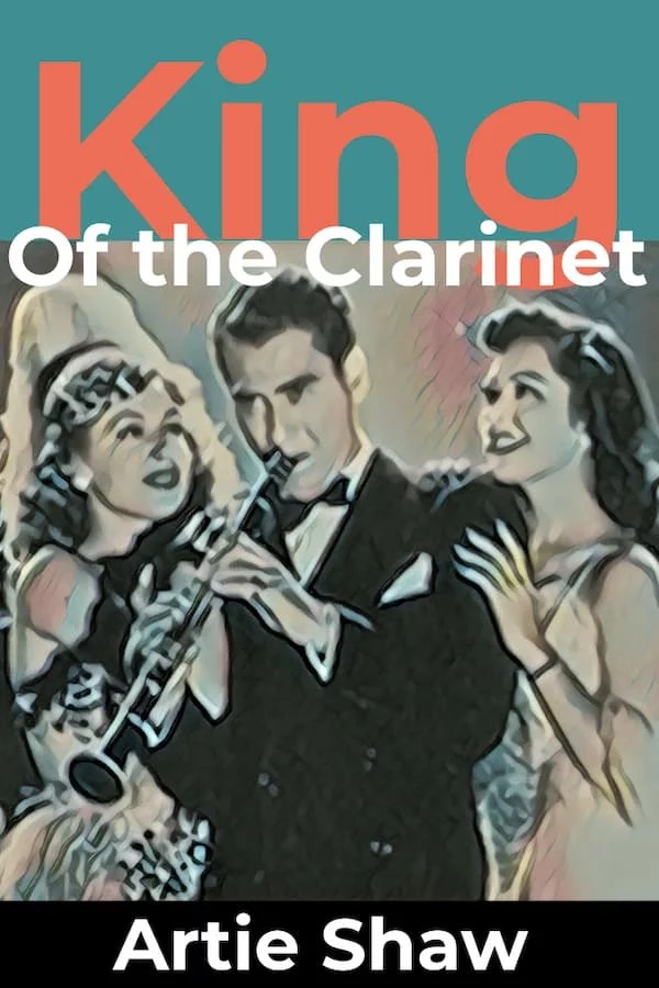 Artie Shaw King Of The Clarinet