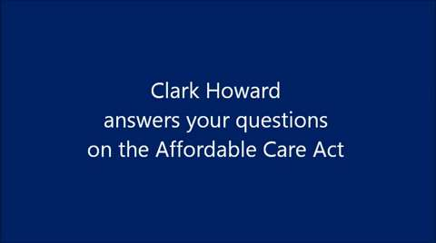 Clark answers your questions on the Obamacare/Affordable Care Act