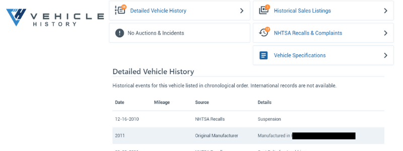Vehicle History free VIN report detailed vehicle history, historical sales listings, NHTSA recalls & complaints, vehicle specs and more.