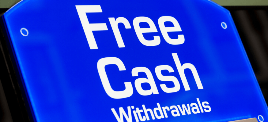 Free cash withdrawals sign on a free ATM from the networks of Allpoint, MoneyPass, CO-OP Financial Services and Plus Alliance