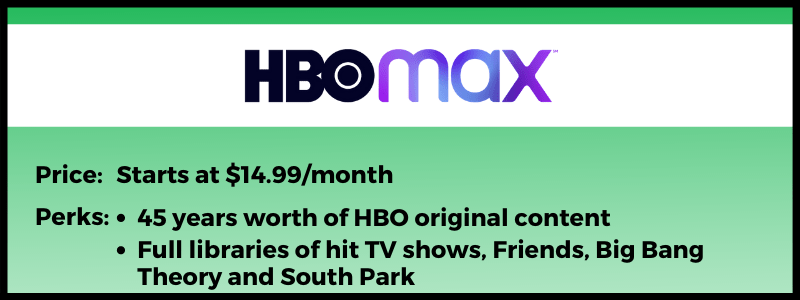 HBO Max features 45 years of HBO content and hit shows like Friends.