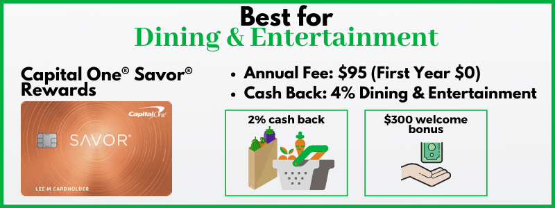 Capital One's Savor card offers 4% cash back on dining and entertainment.