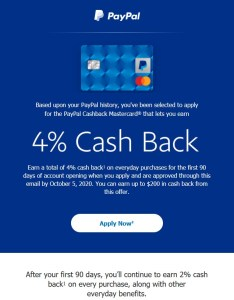 PayPal has a targeted 4% cash back welcome offer for its credit card.