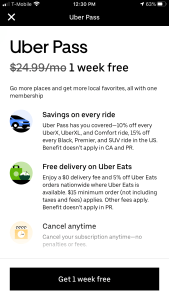 Uber Pass costs $24.99 a month, but you can get a week free.