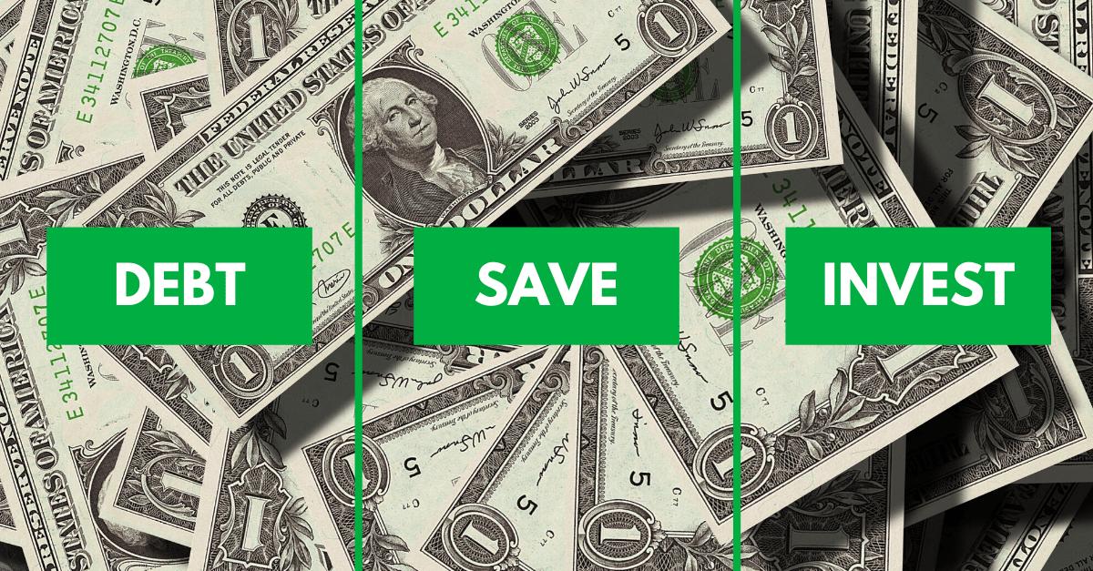 Should I Pay Off Debt, Save Money or Invest?