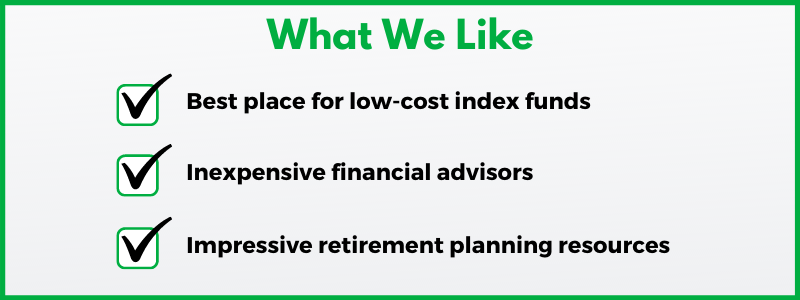 Vanguard reviews must mention the company's low-cost index funds and inexpensive access to financial advisors.